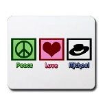 Peace Love Michael mousepad
